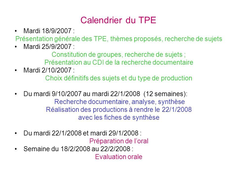 Calendrier du TPE Mardi 18/9/2007 : Présentation générale des TPE, thèmes proposés, recherche de sujets Mardi 25/9/2007 : Constitution de groupes, rec