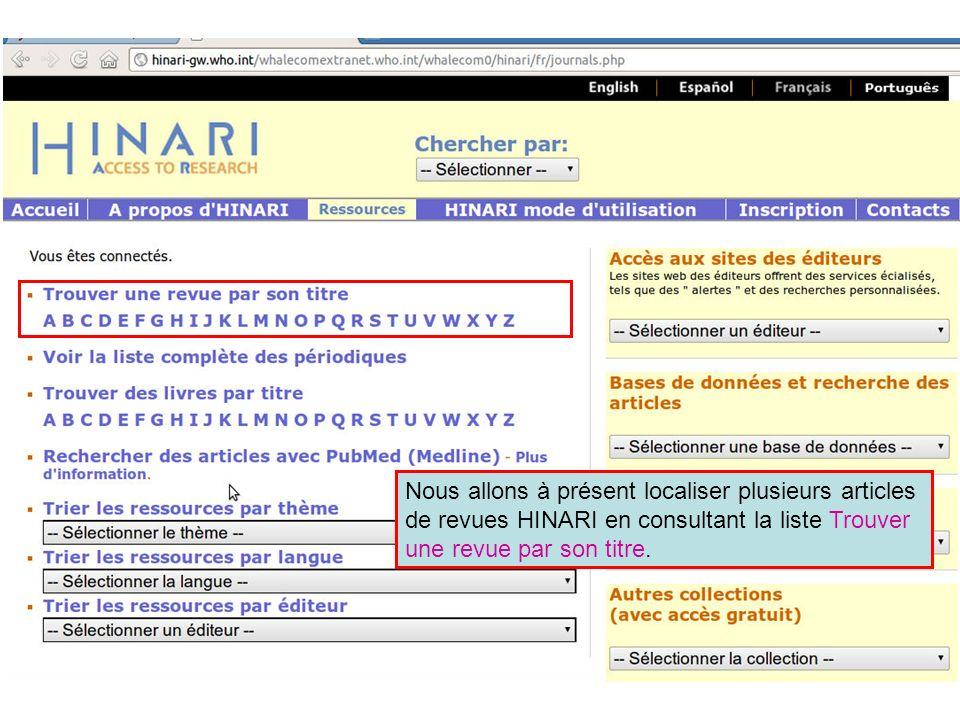 Nous allons à présent localiser plusieurs articles de revues HINARI en consultant la liste Trouver une revue par son titre.
