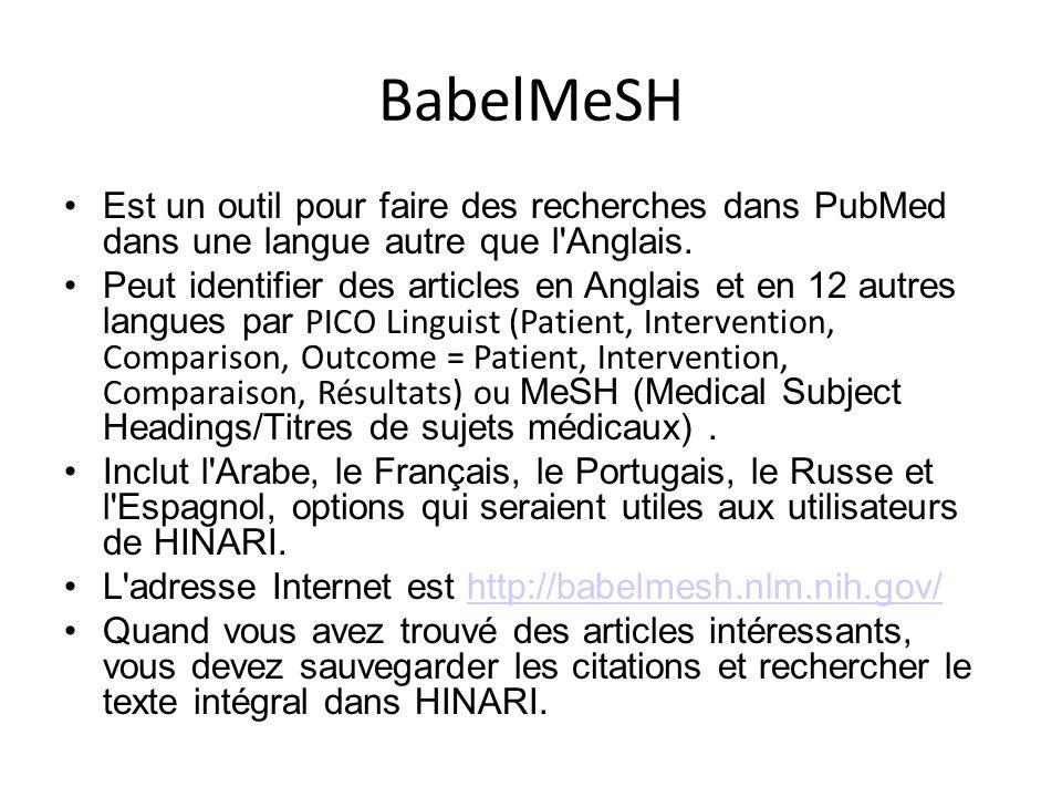 BabelMeSH Est un outil pour faire des recherches dans PubMed dans une langue autre que l Anglais.
