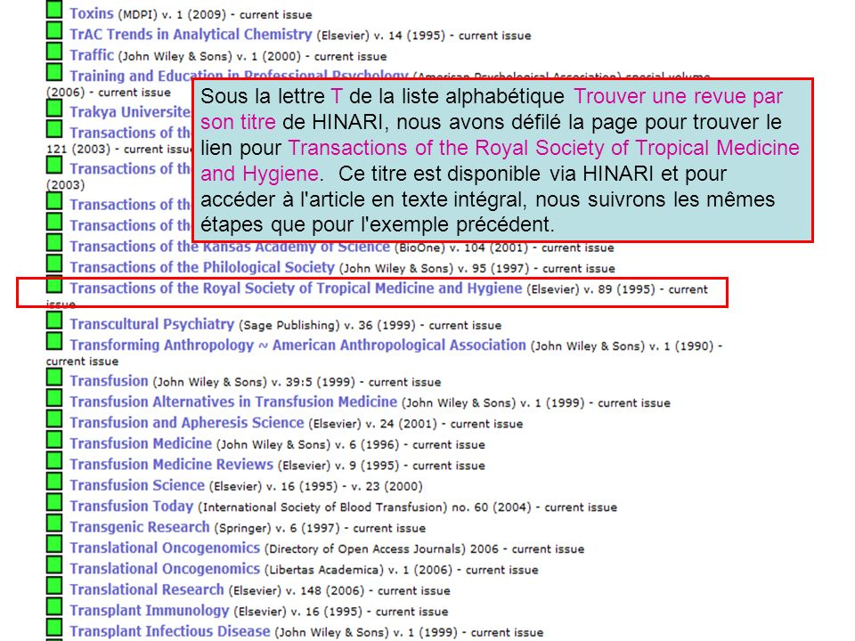 Sous la lettre T de la liste alphabétique Trouver une revue par son titre de HINARI, nous avons défilé la page pour trouver le lien pour Transactions of the Royal Society of Tropical Medicine and Hygiene.