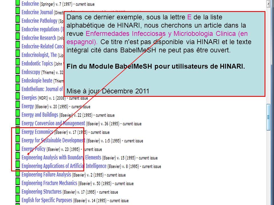 Dans ce dernier exemple, sous la lettre E de la liste alphabétique de HINARI, nous cherchons un article dans la revue Enfermedades Infecciosas y Micriobologia Clinica (en espagnol).