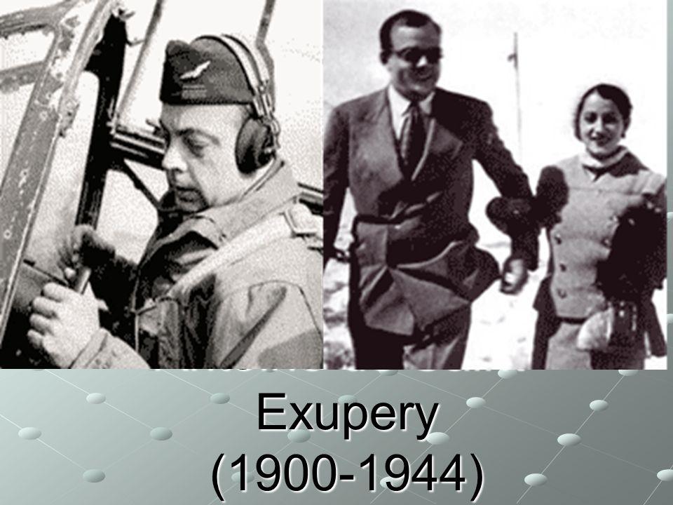 Antoine de Saint- Exupery (1900-1944)