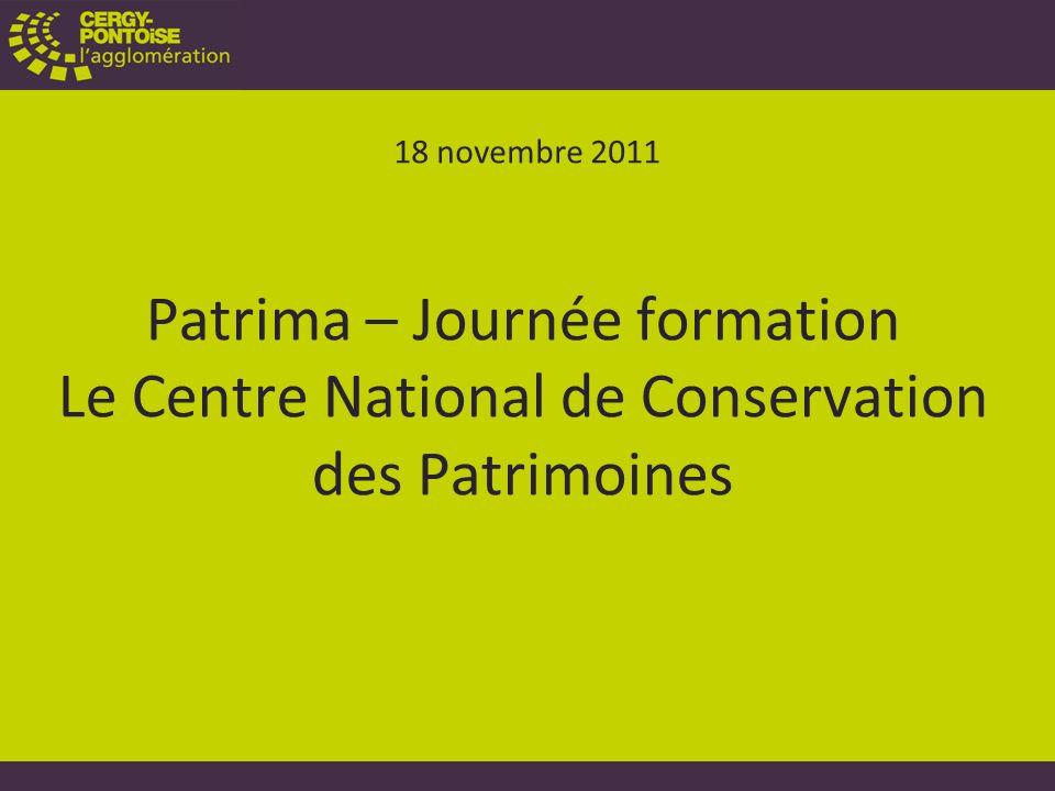 Patrima – Journée formation Le Centre National de Conservation des Patrimoines 18 novembre 2011