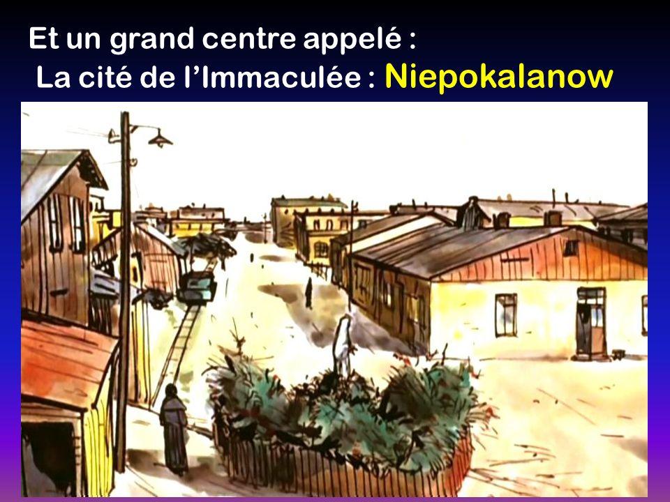 Et un grand centre appelé : La cité de lImmaculée : Niepokalanow