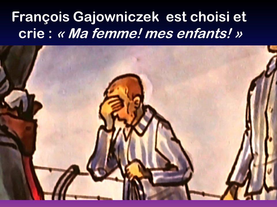 François Gajowniczek est choisi et crie : « Ma femme! mes enfants! »