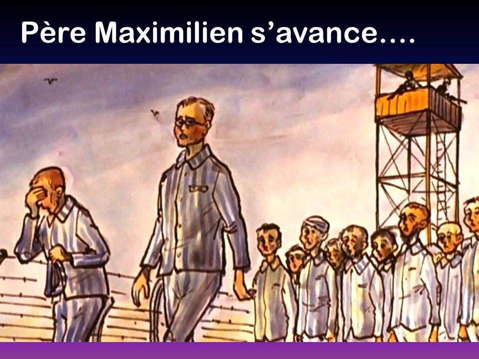 Père Maximilien savance….