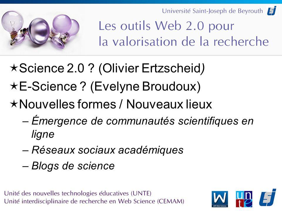 La communauté scientifique face au Web 2.0 3 types dacteurs scientifiques sur le Web 2.0 –Chercheurs et équipes de recherche –Acteurs éditoriaux –Institutions et organismes de financement