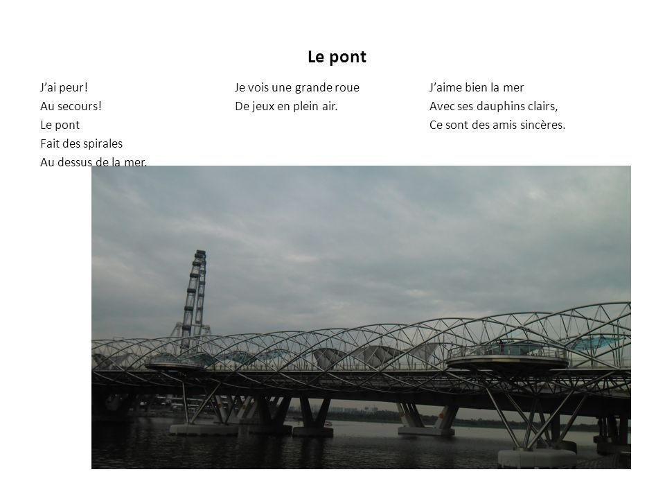 Le pont Jai peur.Au secours. Le pont Fait des spirales Au dessus de la mer.