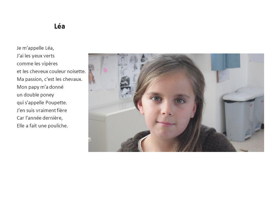 Léa Je mappelle Léa, Jai les yeux verts comme les vipères et les cheveux couleur noisette.