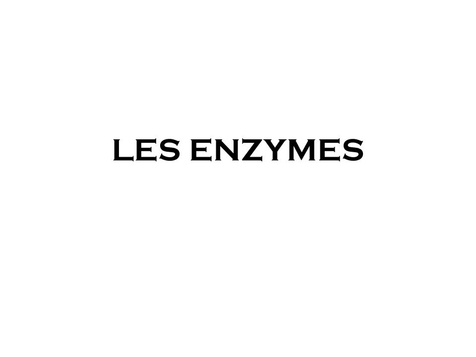 Définitions 1.Les enzymes sont des protéines qui assurent la catalyse biologique, par transformer une molecule (substrat) dans des produit(s) - protéines présentant des propriétés de catalyse spécifiques dune réaction chimique du métabolisme de lêtre vivant qui la produit.