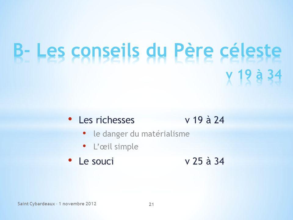 Les richessesv 19 à 24 le danger du matérialisme Lœil simple Le souciv 25 à 34 Saint Cybardeaux – 1 novembre 2012 21