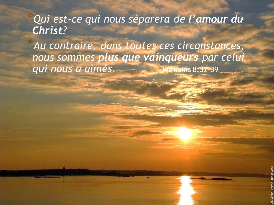 Saint Cybardeaux – 1 novembre 2012 35 * Qui est-ce qui nous séparera de lamour du Christ.