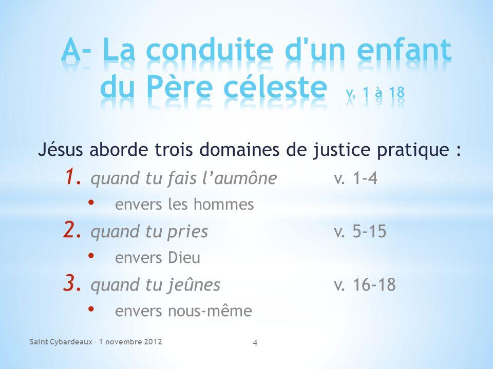 Jésus aborde trois domaines de justice pratique : 1.