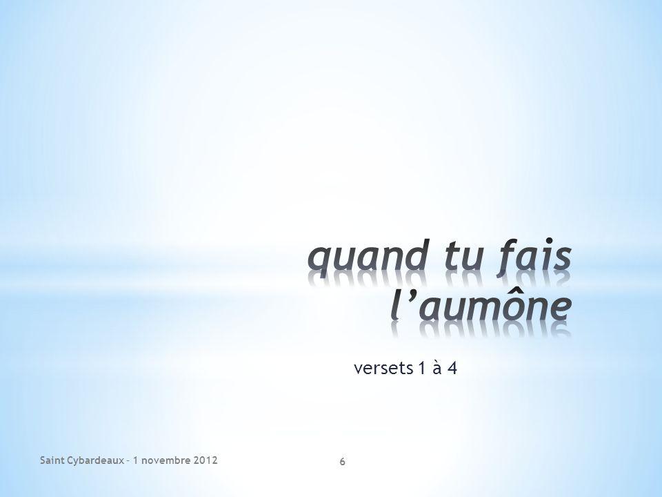 versets 1 à 4 Saint Cybardeaux – 1 novembre 2012 6