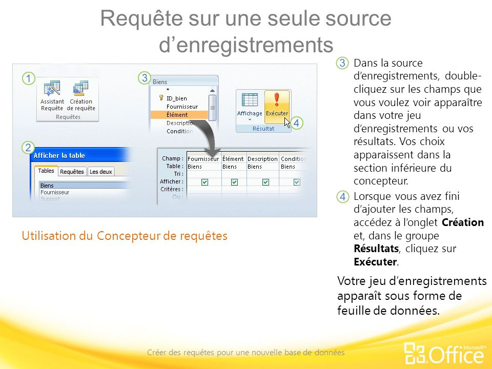 Requête sur une seule source denregistrements Créer des requêtes pour une nouvelle base de données Utilisation du Concepteur de requêtes Dans la sourc