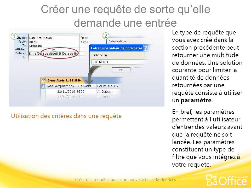 Créer une requête de sorte quelle demande une entrée Créer des requêtes pour une nouvelle base de données Utilisation des critères dans une requête Le