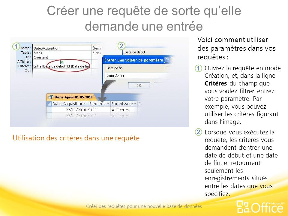 Créer une requête de sorte quelle demande une entrée Créer des requêtes pour une nouvelle base de données Utilisation des critères dans une requête Vo