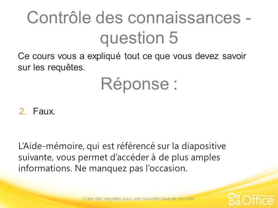 Contrôle des connaissances - question 5 Créer des requêtes pour une nouvelle base de données LAide-mémoire, qui est référencé sur la diapositive suiva
