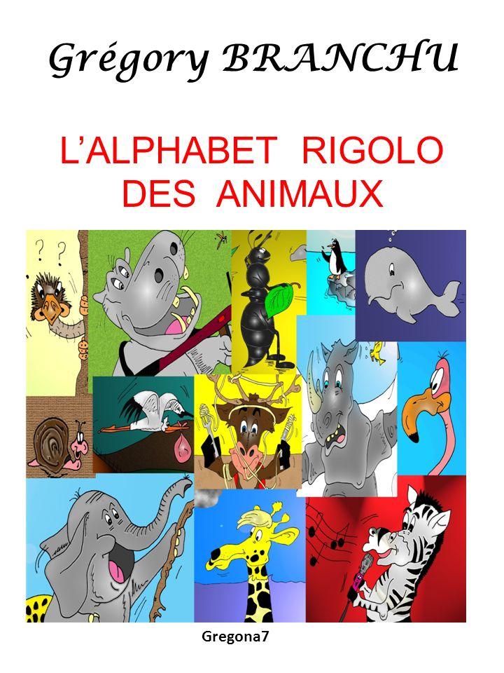 Grégory BRANCHU LALPHABET RIGOLO DES ANIMAUX Gregona7
