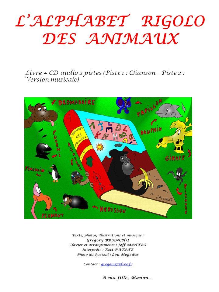 LALPHABET RIGOLO DES ANIMAUX Livre + CD audio 2 pistes (Piste 1 : Chanson – Piste 2 : Version musicale)