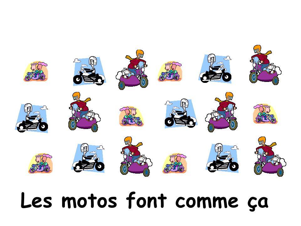 Les motos font comme ça