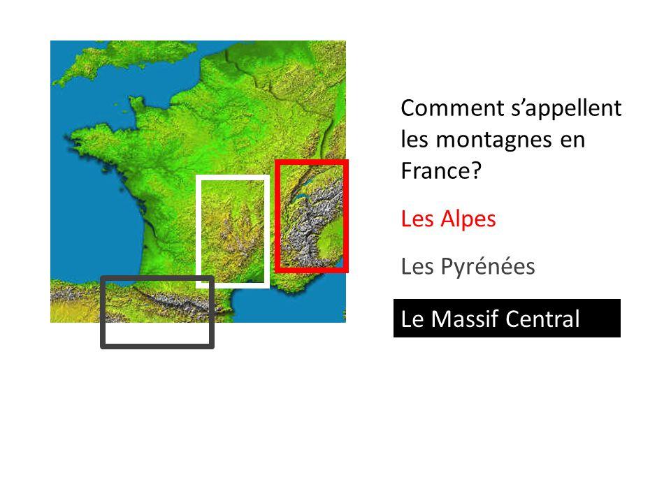 Comment sappellent les montagnes en France? Les Alpes Les Pyrénées Le Massif Central