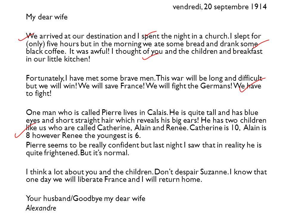 vendredi, 20 septembre 1914 Ma chère femme Nous sommes arrivés à notre destination et jai passé la nuit dans une église.