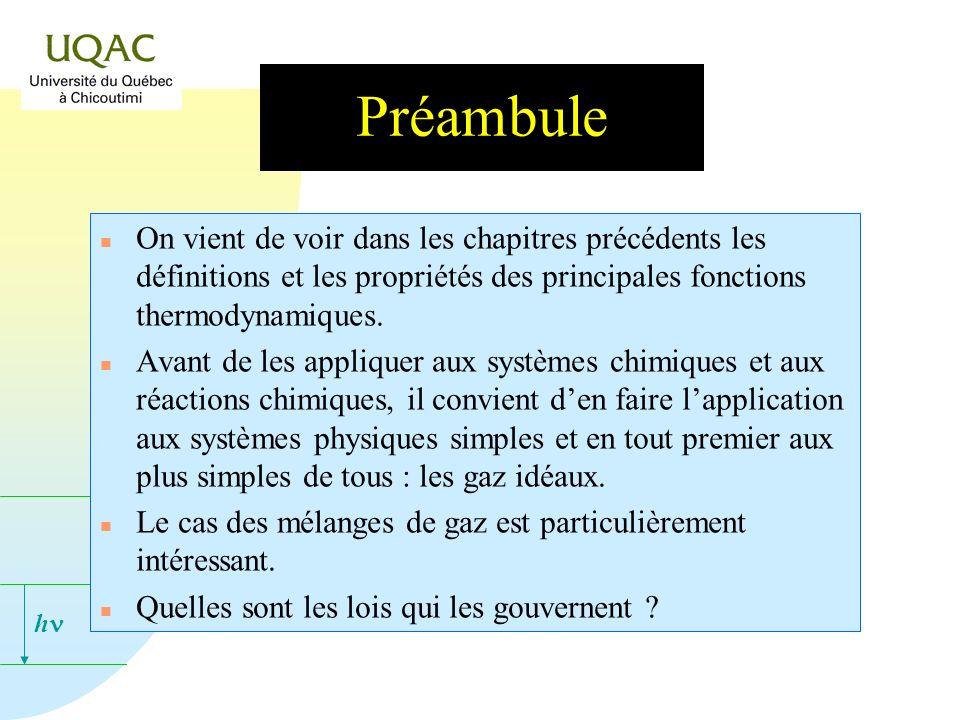 h Préambule n On vient de voir dans les chapitres précédents les définitions et les propriétés des principales fonctions thermodynamiques.