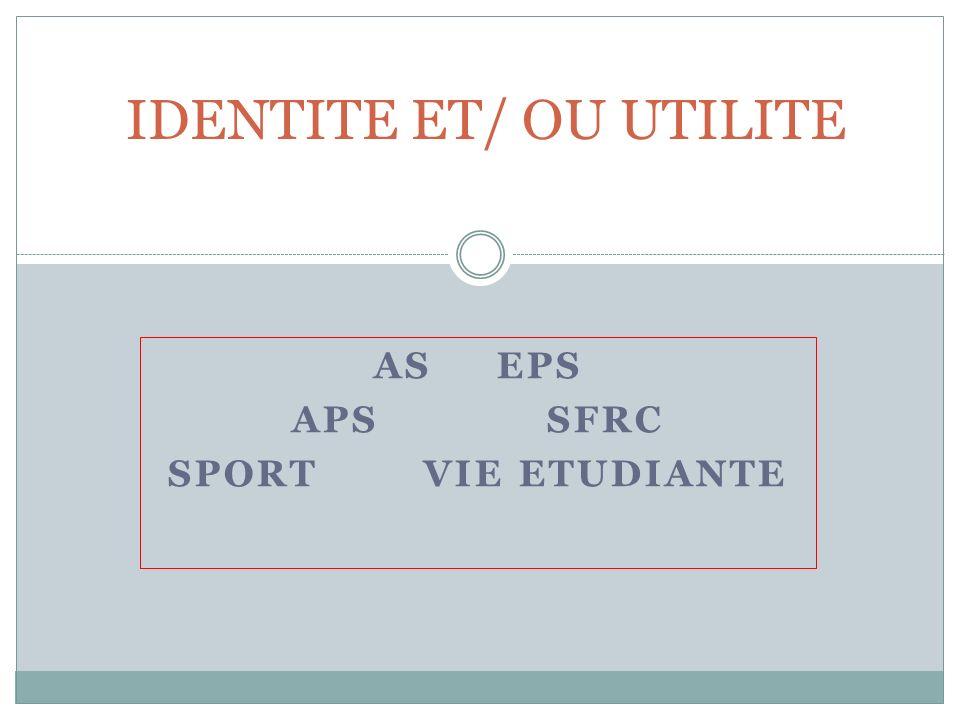 AS EPS APS SFRC SPORT VIE ETUDIANTE IDENTITE ET/ OU UTILITE