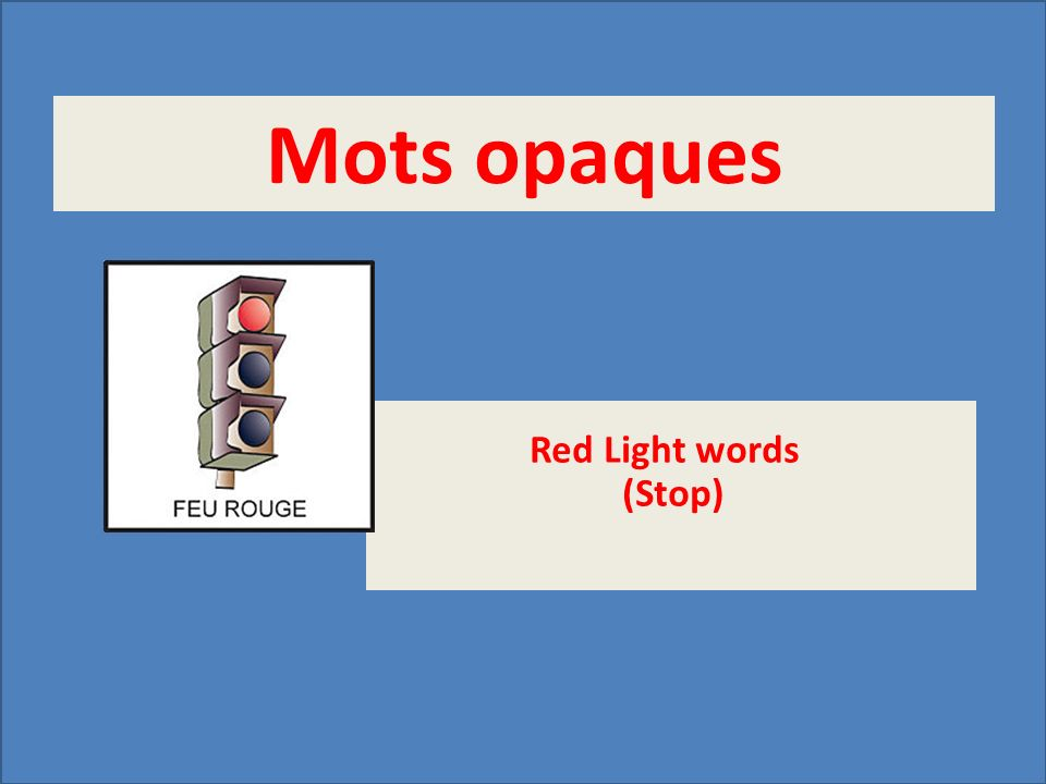 Mots opaques Red Light words (Stop)