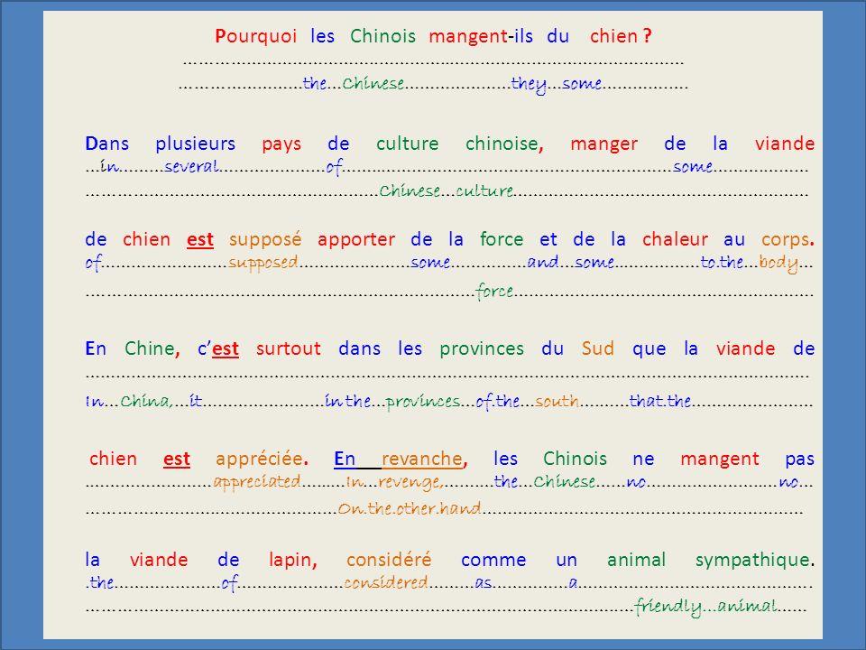 Pourquoi les Chinois mangent-ils du chien ? ………………………………..…………..…………….………………………… ……………………the…Chinese…………………they…some………….…. Dans plusieurs pays de cul