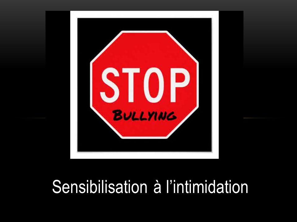 LINTIMIDATION Lintimidation est présente dans tous les milieux.