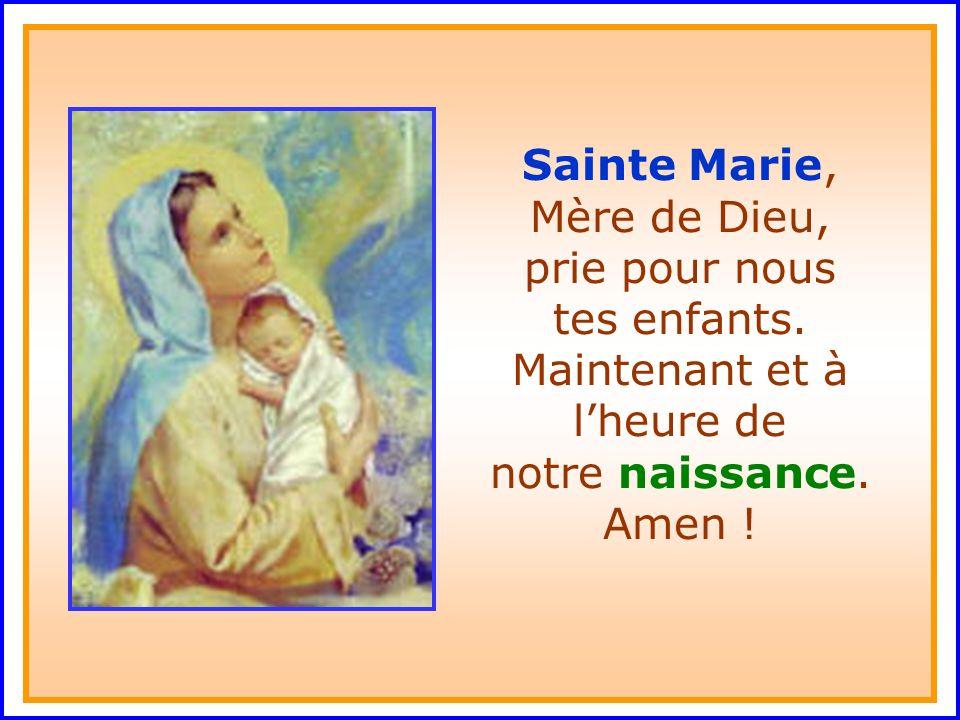 ..Sainte Marie, Mère de Dieu, prie pour nous tes enfants.