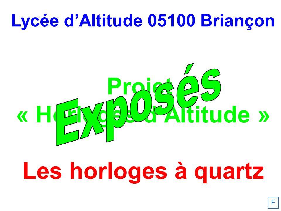 Lycée dAltitude 05100 Briançon Projet « Horloges dAltitude » Les horloges à quartz F