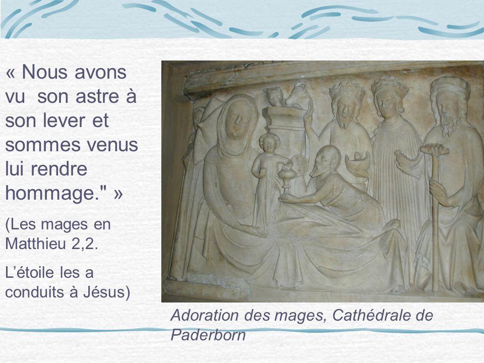 « Nous avons vu son astre à son lever et sommes venus lui rendre hommage. » (Les mages en Matthieu 2,2.