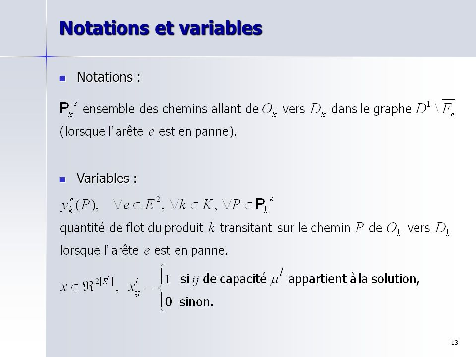 13 Notations et variables Notations : Notations : Variables : Variables :