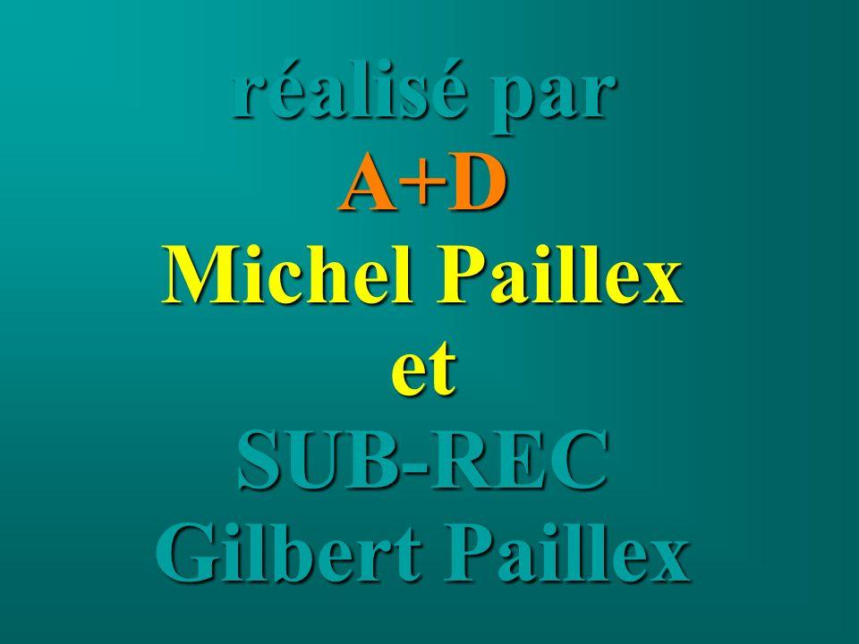 réalisé par A+D Michel Paillex etSUB-REC Gilbert Paillex