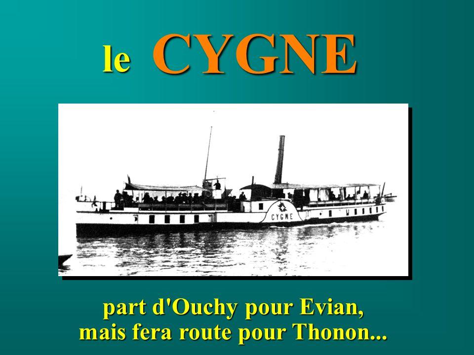 part d'Ouchy pour Evian, mais fera route pour Thonon... CYGNE le