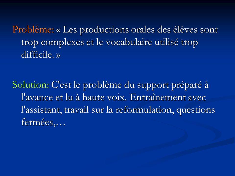Problème: « Les productions orales des élèves sont trop complexes et le vocabulaire utilisé trop difficile.