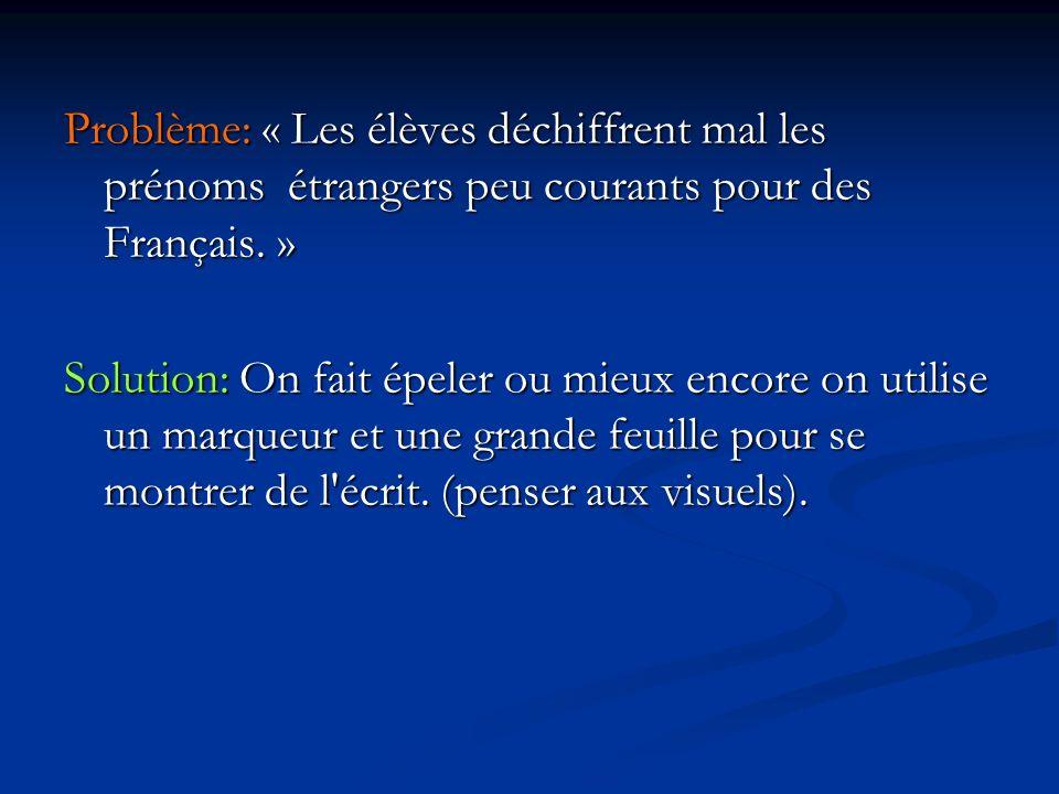 Problème: « Les élèves déchiffrent mal les prénoms étrangers peu courants pour des Français.
