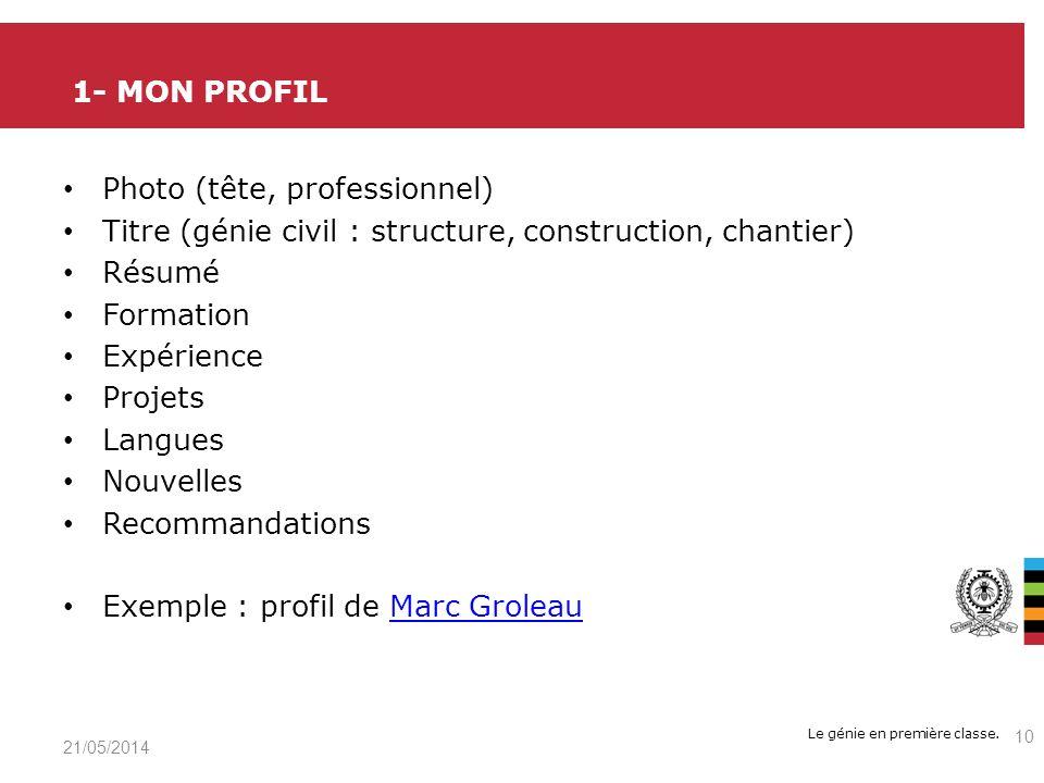 Le génie en première classe. Photo (tête, professionnel) Titre (génie civil : structure, construction, chantier) Résumé Formation Expérience Projets L