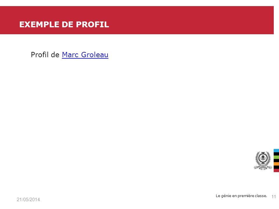 Le génie en première classe. Profil de Marc GroleauMarc Groleau EXEMPLE DE PROFIL 21/05/2014 11