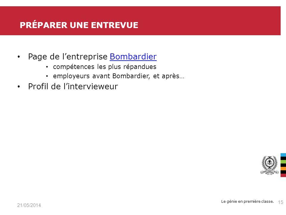 Le génie en première classe. Page de lentreprise BombardierBombardier compétences les plus répandues employeurs avant Bombardier, et après… Profil de