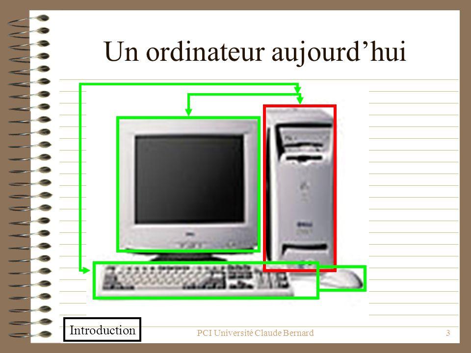 PCI Université Claude Bernard24 Discussion Nous venons de voir un « modèle » général du fonctionnement matériel dun ordinateur.