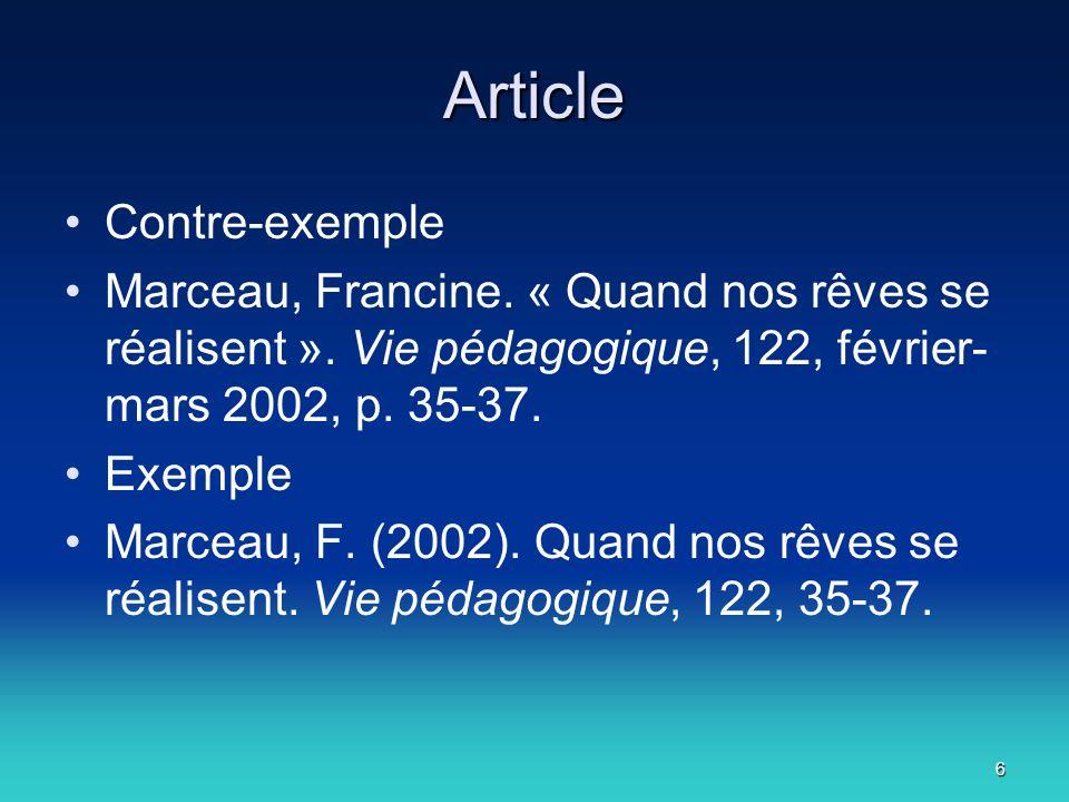 6 Article Contre-exemple Marceau, Francine. « Quand nos rêves se réalisent ».