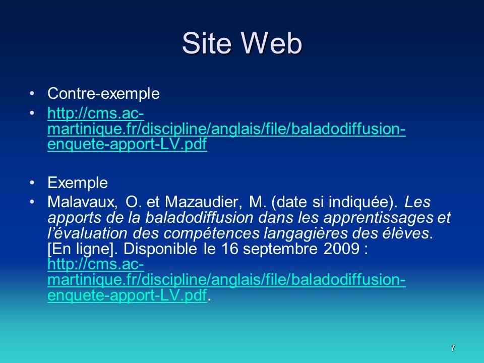 7 Site Web Contre-exemple http://cms.ac- martinique.fr/discipline/anglais/file/baladodiffusion- enquete-apport-LV.pdfhttp://cms.ac- martinique.fr/discipline/anglais/file/baladodiffusion- enquete-apport-LV.pdf Exemple Malavaux, O.