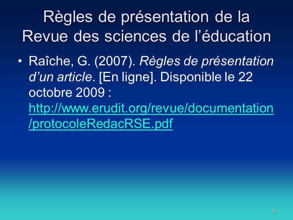 8 Règles de présentation de la Revue des sciences de léducation Raîche, G.
