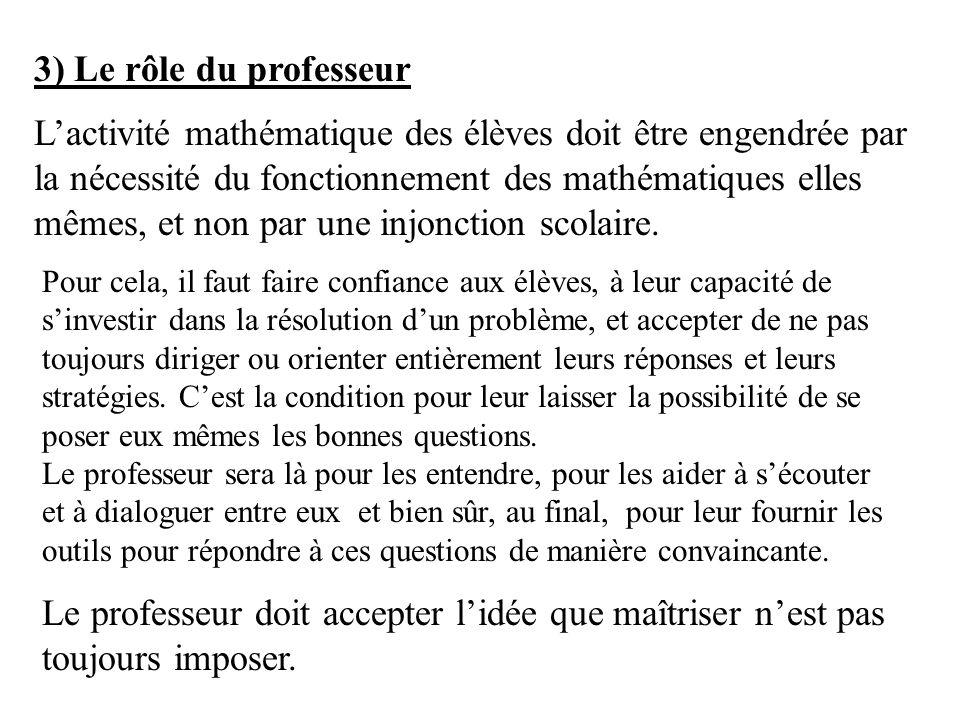 Lactivité mathématique des élèves doit être engendrée par la nécessité du fonctionnement des mathématiques elles mêmes, et non par une injonction scol