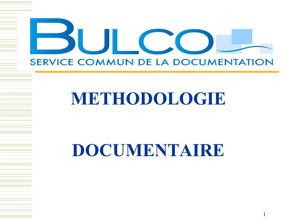 1 METHODOLOGIE DOCUMENTAIRE
