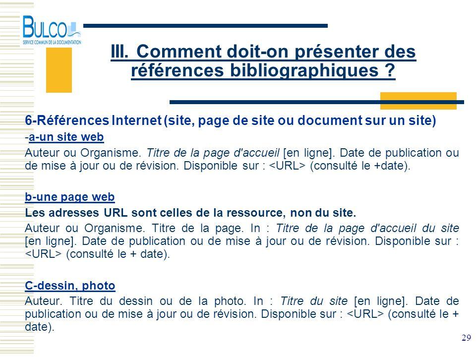 29 III. Comment doit-on présenter des références bibliographiques ? 6-Références Internet (site, page de site ou document sur un site) -a-un site web